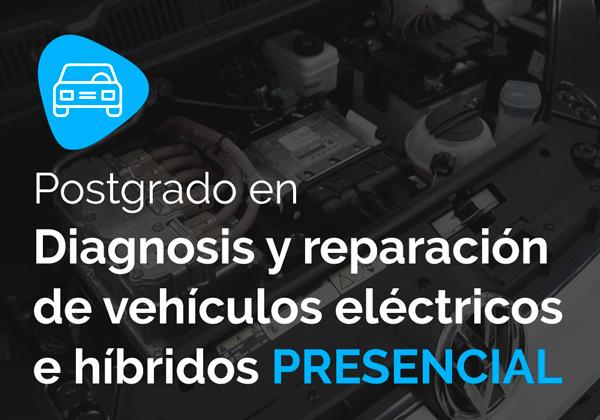 Postgrado en diagnosis y reparación de vehículos eléctricos e híbridos presencial