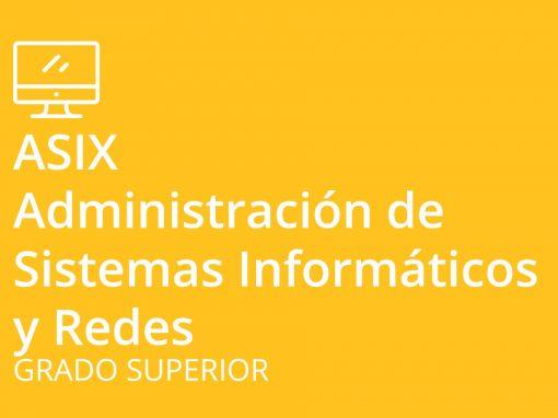 Ciclo formativo de Grado Superior en Administración de Sistemas Informáticos y Redes (ASIX)