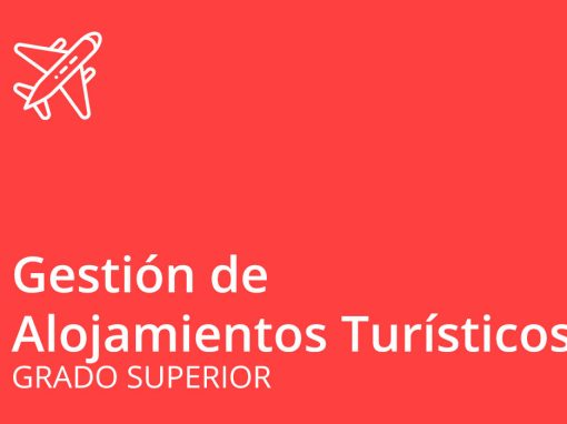Ciclo formativo de Grado Superior de Gestión del Alojamiento Turístico