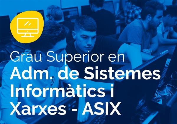 Cicle Formatiu de Grau Superior en Administració de Sistemes Informàtics i Xarxes – ASIX
