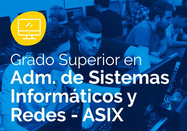Ciclo Formativo de Grado Superior en Administracion de Sistemas Informáticos y Redes – ASIX
