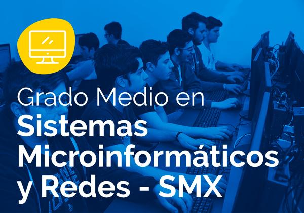 Ciclo Formativo de Grado Medio en Sistemas Microinformáticos y Redes – SMX