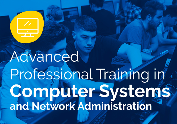 Advanced Professional Training in Computer Systems and Network Administration