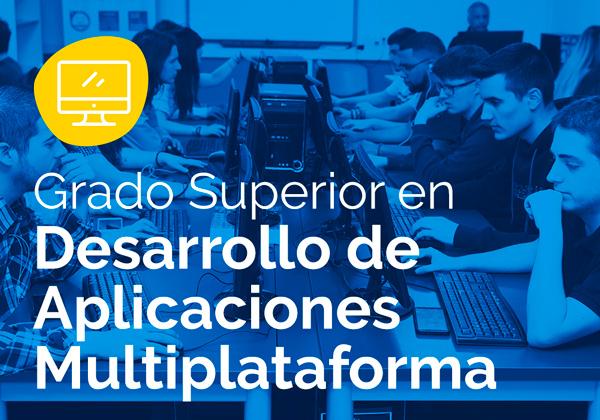 Ciclo Formativo de Grado Superior en Desarrollo de Aplicaciones Multiplataforma – DAM