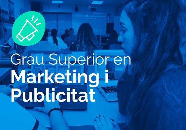 Cicle Formatiu de Grau Superior en Marketing i Publicitat