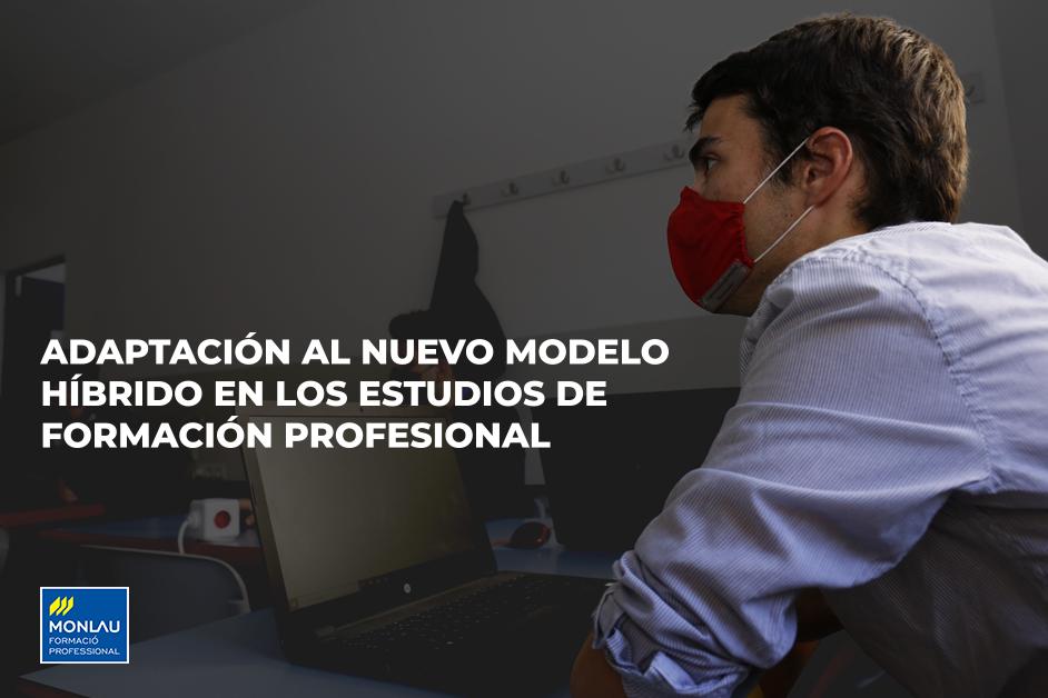 Adaptación al nuevo modelo híbrido en los estudios de Formación Profesional