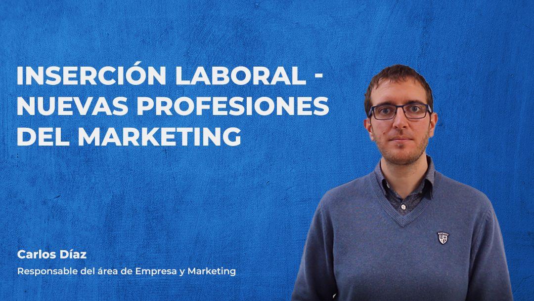 Nuevas profesiones del Marketing – Carlos Díaz