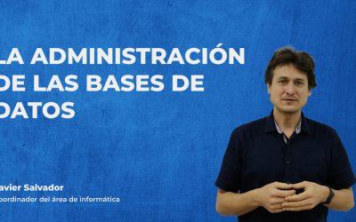 La administración de las bases de datos – Javier Salvador
