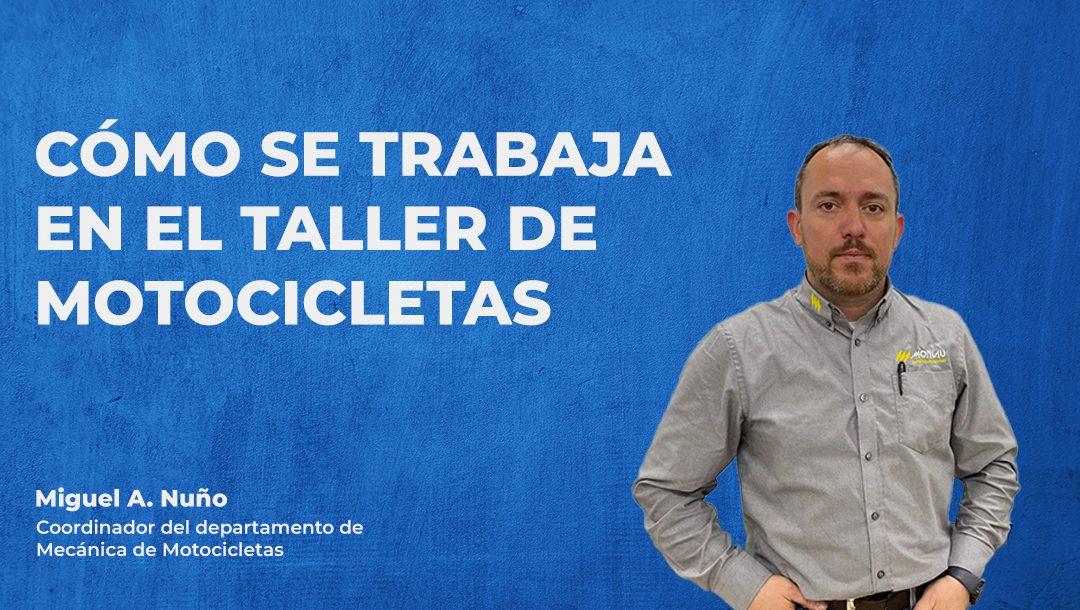 Como se trabaja en el taller de motocicletas – Miguel A. Nuño