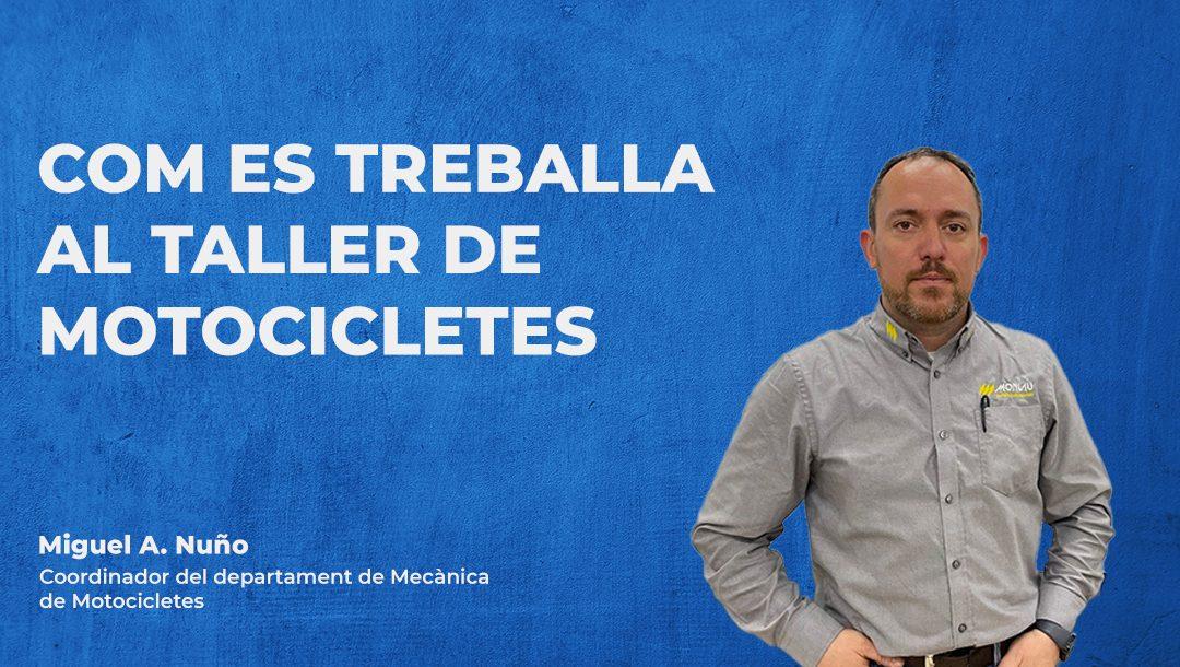 Com es treballa al taller de motocicletes – Miguel A. Nuño