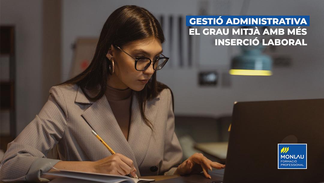 Gestió Administrativa, el Grau Mitjà amb més inserció laboral