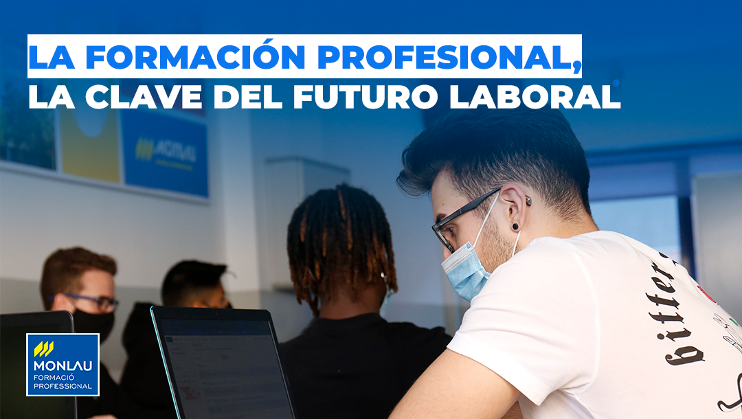 La Formación Profesional, la clave del futuro laboral