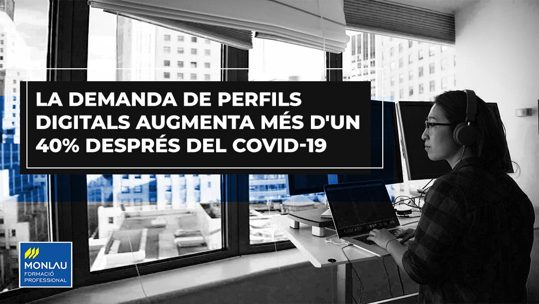 La demanda de perfils digitals augmenta en més d'un 40% després del Covid-19